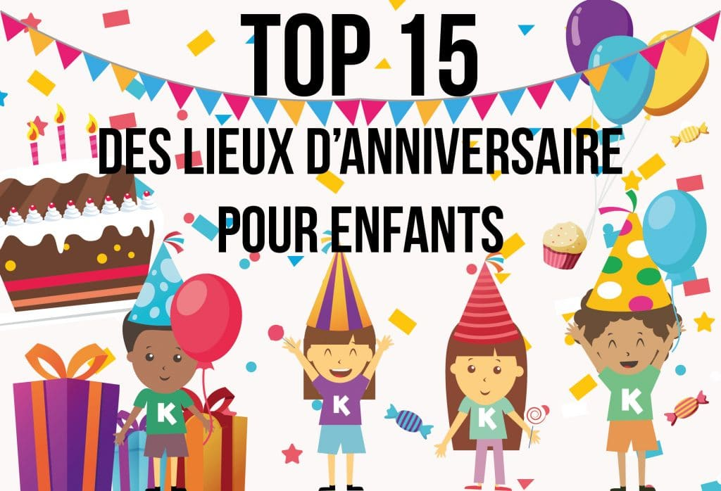 top 15 des lieux en le de france pour organiser un anniversaire enfant magique blog kidsplanner. Black Bedroom Furniture Sets. Home Design Ideas