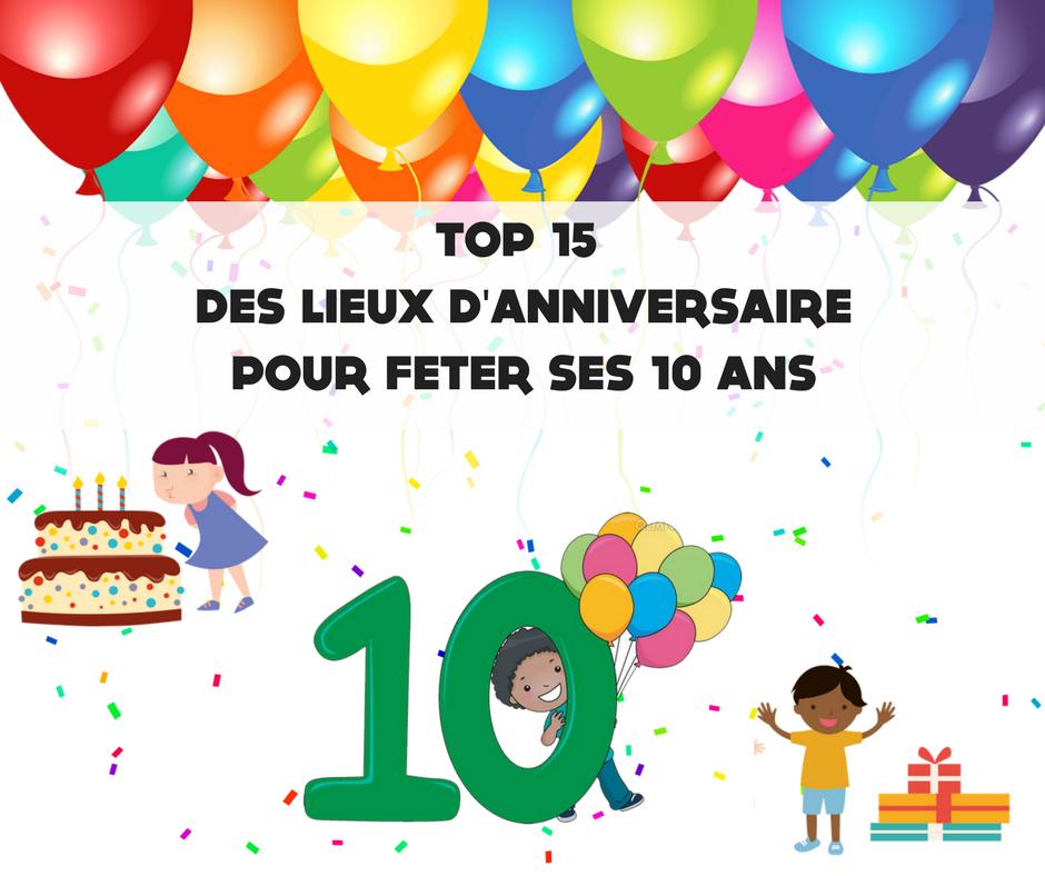 Ou Feter Anniversaire 7 Ans.Top 15 Des Lieux D Anniversaire Pour Feter Ses 10 Ans Blog